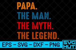 Print on Demand: Papa, the Man, the Myth, the Legend Graphic Print Templates By svg_hut