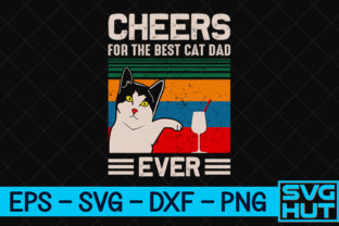 Print on Demand: Cheers for the Best Cat Dad Ever Graphic Print Templates By svg_hut