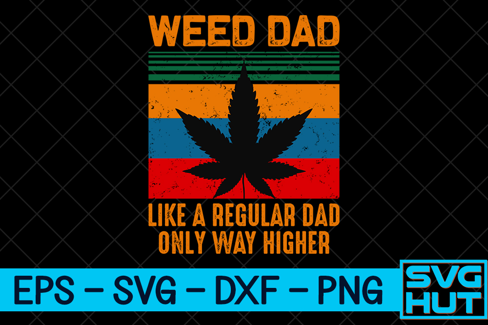 Download Free Weed Dad Craft Design Graphic By Svg Hut Creative Fabrica for Cricut Explore, Silhouette and other cutting machines.