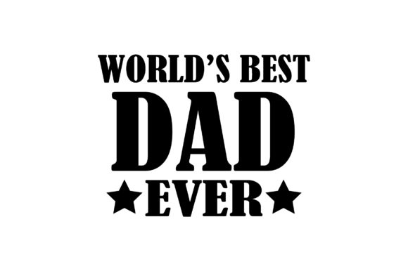 Download Free World Best Dad Ever Quote Graphic By Fauzidea Creative Fabrica for Cricut Explore, Silhouette and other cutting machines.