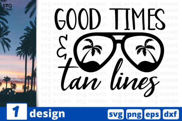 Download Free 1 Good Times And Tan Lines Summer Svg Graphic By Svgocean for Cricut Explore, Silhouette and other cutting machines.