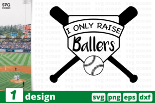 Download Free 1 I Only Raise Ballers Baseball Graphic By Svgocean Creative for Cricut Explore, Silhouette and other cutting machines.