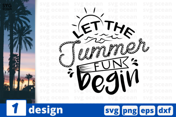 Download Free 1 Let The Summer Fun Begin Summer Svg Graphic By Svgocean Creative Fabrica for Cricut Explore, Silhouette and other cutting machines.