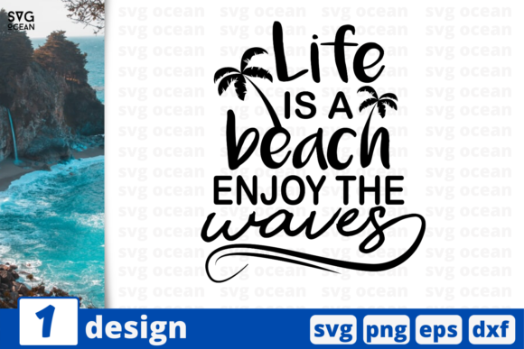 Download Free 1 Life Is A Beach Enjoy The Waves Svg Graphic By Svgocean for Cricut Explore, Silhouette and other cutting machines.