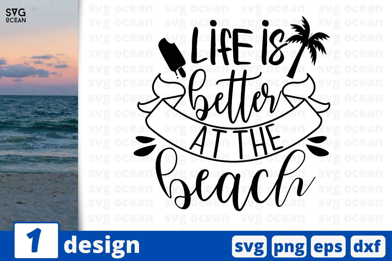 Download Free 1 Life Is Better At The Beach Summer Svg Graphic By Svgocean for Cricut Explore, Silhouette and other cutting machines.