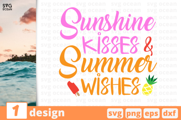 Download Free 1 Sunshine Kisses And Summer Wishes Svg Graphic By Svgocean for Cricut Explore, Silhouette and other cutting machines.