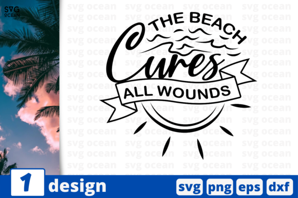 Download Free 1 The Beach Cures All Wounds Summer Svg Graphic By Svgocean for Cricut Explore, Silhouette and other cutting machines.
