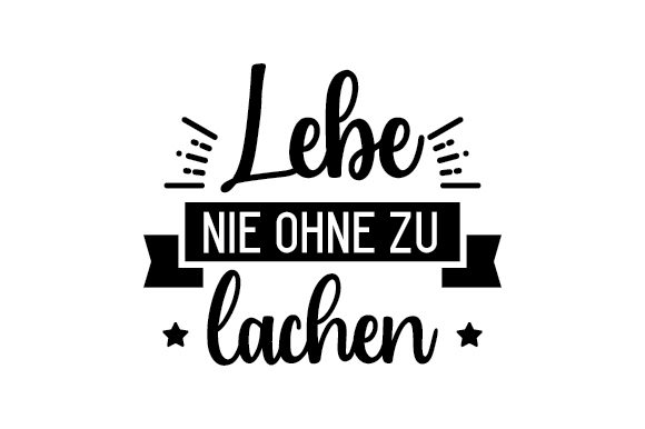 Download Free Lebe Nie Ohne Zu Lachen Svg Cut File By Creative Fabrica Crafts for Cricut Explore, Silhouette and other cutting machines.