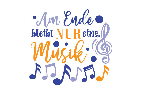 Download Free Am Ende Bleibt Nur Eins Musik Svg Cut File By Creative Fabrica for Cricut Explore, Silhouette and other cutting machines.