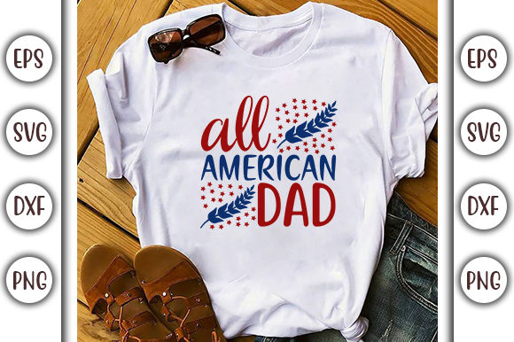 Download Free 4th Of July Design All American Dad Graphic By Graphicsbooth for Cricut Explore, Silhouette and other cutting machines.