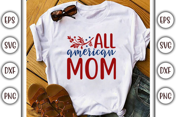 Print on Demand: 4th of July Design, All American Mom Graphic Print Templates By GraphicsBooth