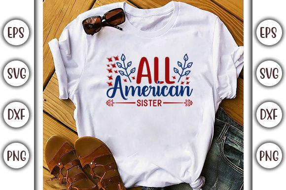Download Free 4th Of July Design All American Sister Graphic By Graphicsbooth for Cricut Explore, Silhouette and other cutting machines.