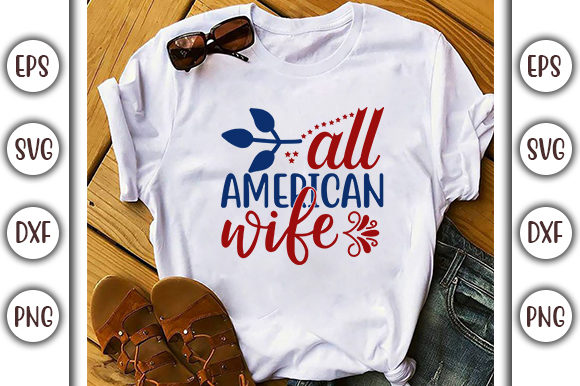Print on Demand: 4th of July Design, All American Wife Grafik Druck-Templates von GraphicsBooth