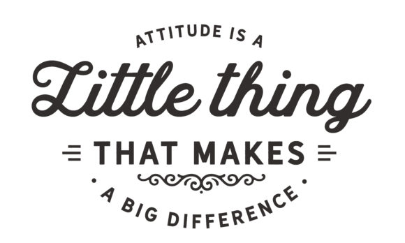 Download Free Attitude Is A Little Thing Graphic By Baraeiji Creative Fabrica for Cricut Explore, Silhouette and other cutting machines.