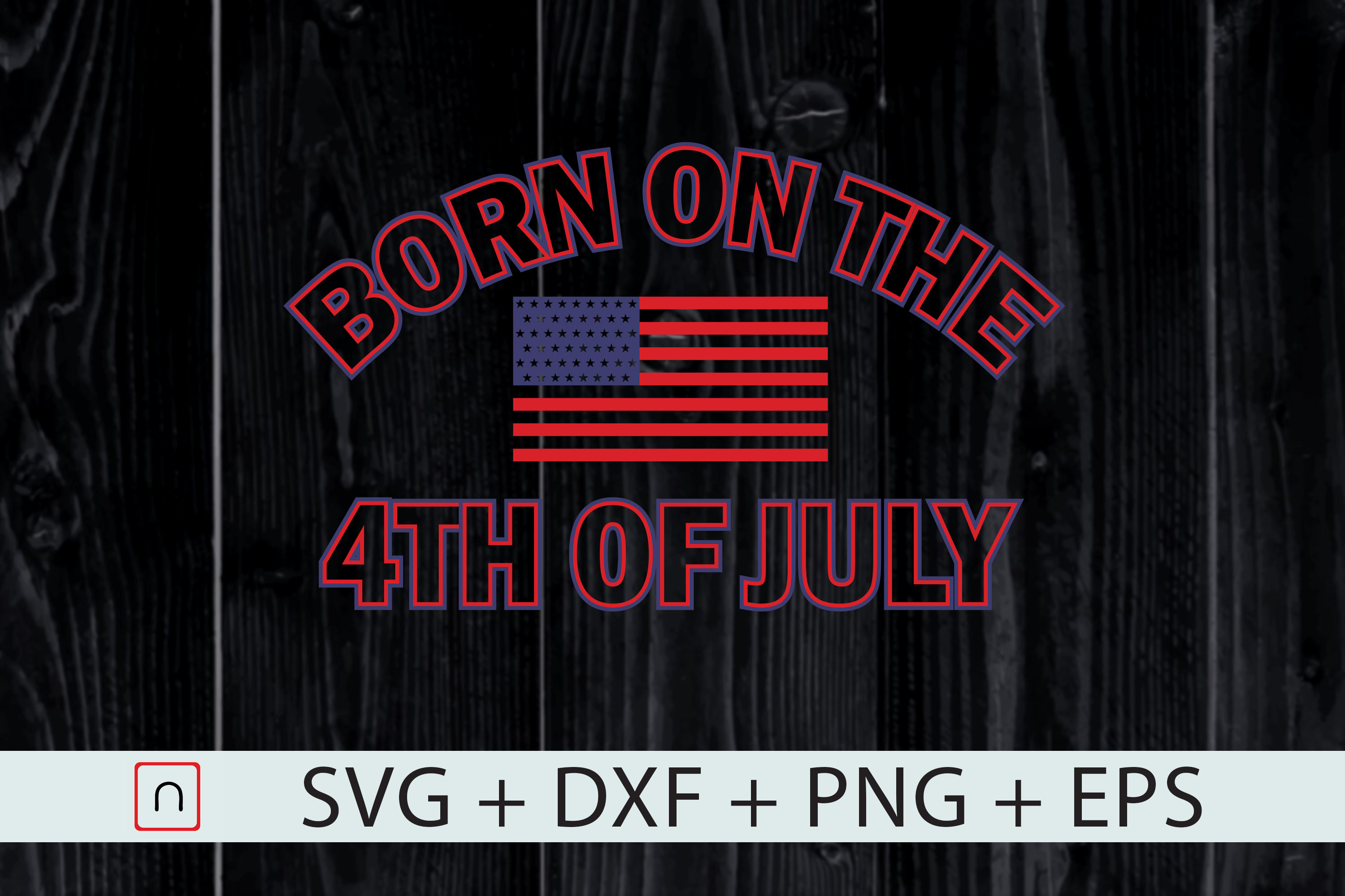 Download Free Born On The 4th Of July Birthday Graphic By Novalia Creative for Cricut Explore, Silhouette and other cutting machines.