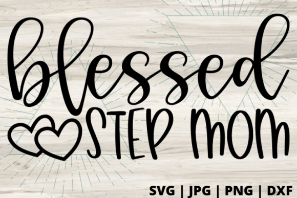 Download Free Blessed Bonus Mom Graphic By Talia Smith Creative Fabrica for Cricut Explore, Silhouette and other cutting machines.