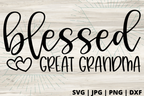 Download Free 1 Blessed Great Grandma Designs Graphics for Cricut Explore, Silhouette and other cutting machines.