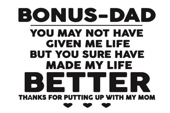Download Free Bonus Dad You May Not Have Given Me Life Graphic By Easedesignstudio Creative Fabrica for Cricut Explore, Silhouette and other cutting machines.