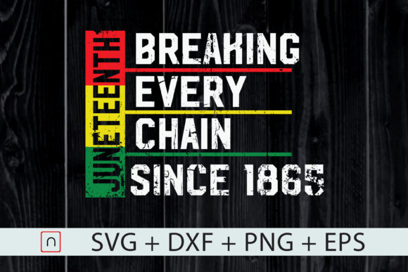 1 Breaking Chain Since 1865 Juneteenth Designs Graphics