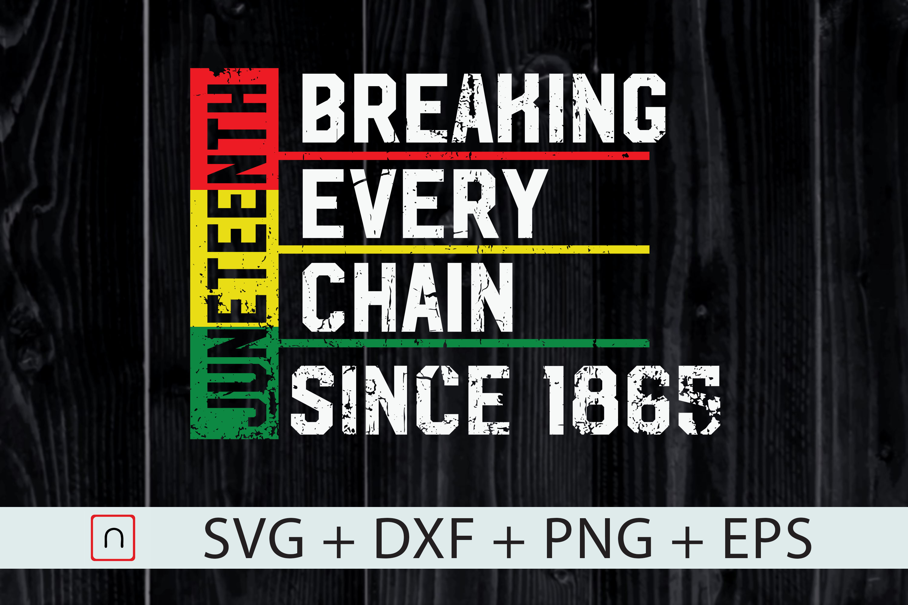 Download Free Breaking Chain Since 1865 Juneteenth Graphic By Novalia for Cricut Explore, Silhouette and other cutting machines.