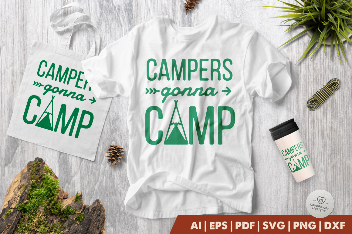 Download Free Campers Gonna Camp Graphic By Lovepowerdesigns Creative Fabrica for Cricut Explore, Silhouette and other cutting machines.