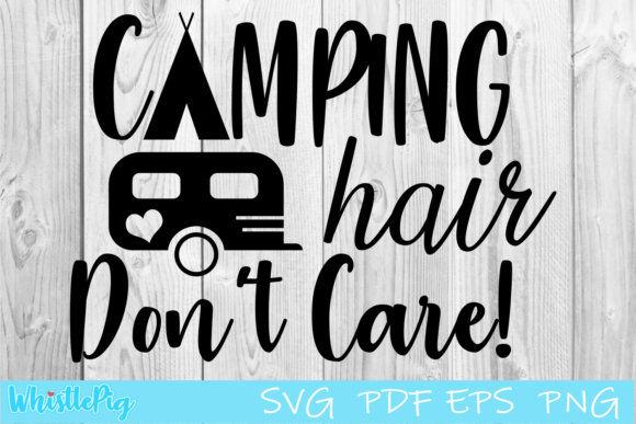Camping Hair Don't Care Graphic