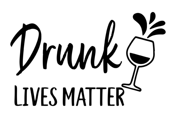 Print on Demand: Drunk Lives Matter Funny Wine Graphic Print Templates By AM Digital Designs