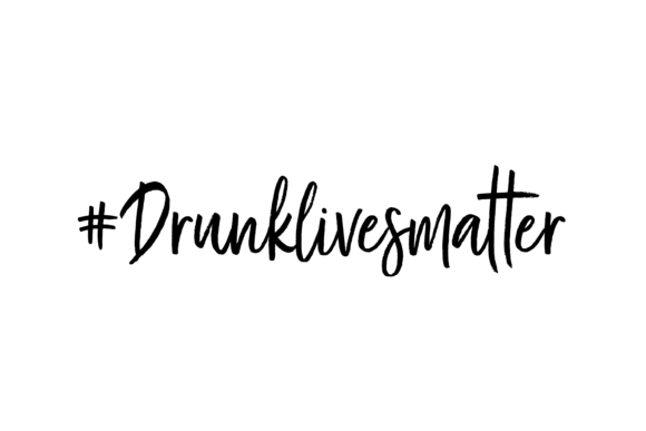 Download Free Drunklivesmatter Funny Graphic By Am Digital Designs Creative for Cricut Explore, Silhouette and other cutting machines.