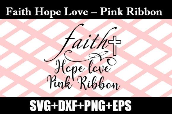 Download Free Faith Hope Love Pink Ribbon Graphic By Design Store Creative for Cricut Explore, Silhouette and other cutting machines.