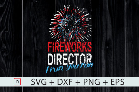 Download Free Firework Director July 4th I Run You Run Graphic By Novalia SVG Cut Files