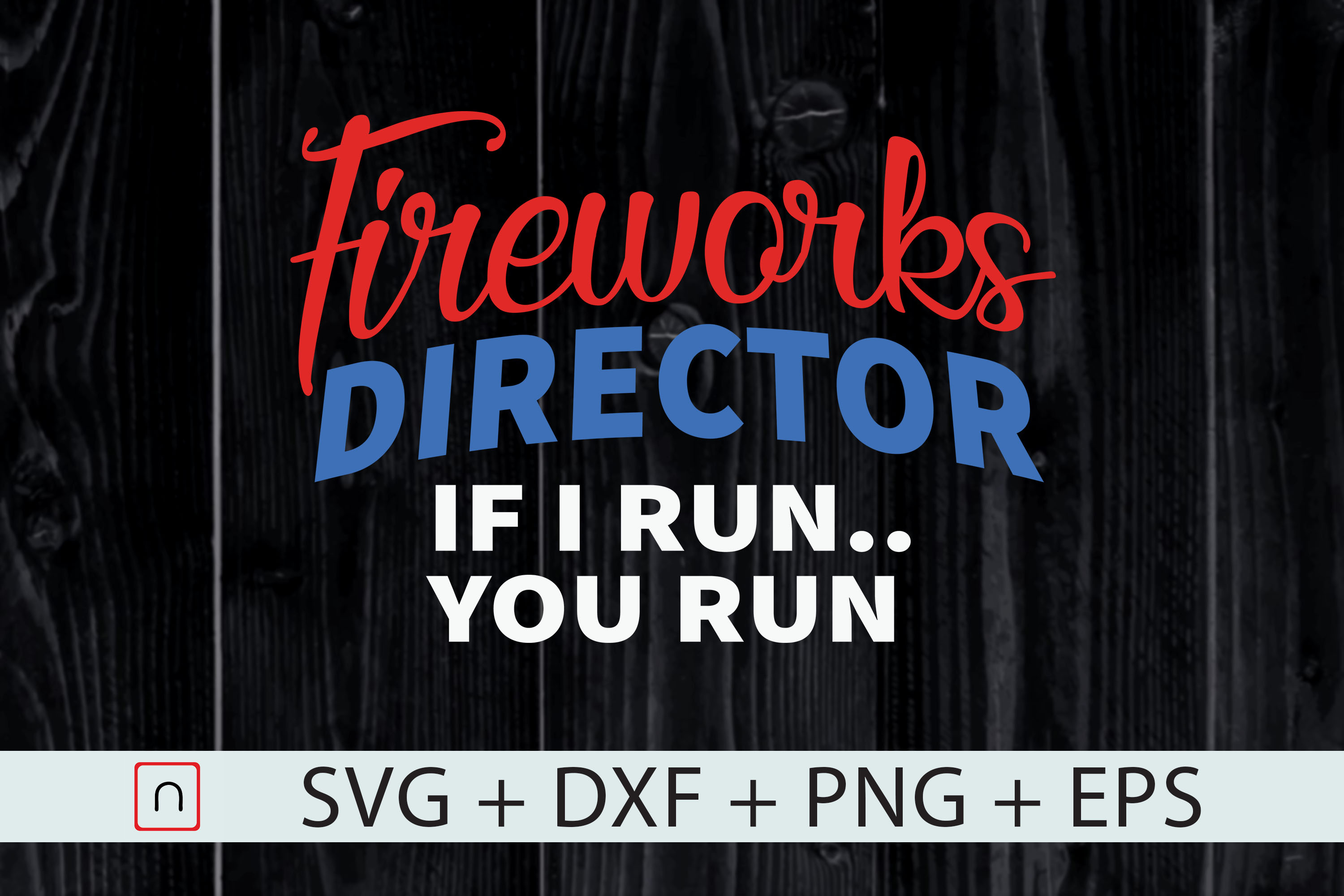 Download Free Fireworks Director Funny 4th Of July Graphic By Novalia for Cricut Explore, Silhouette and other cutting machines.