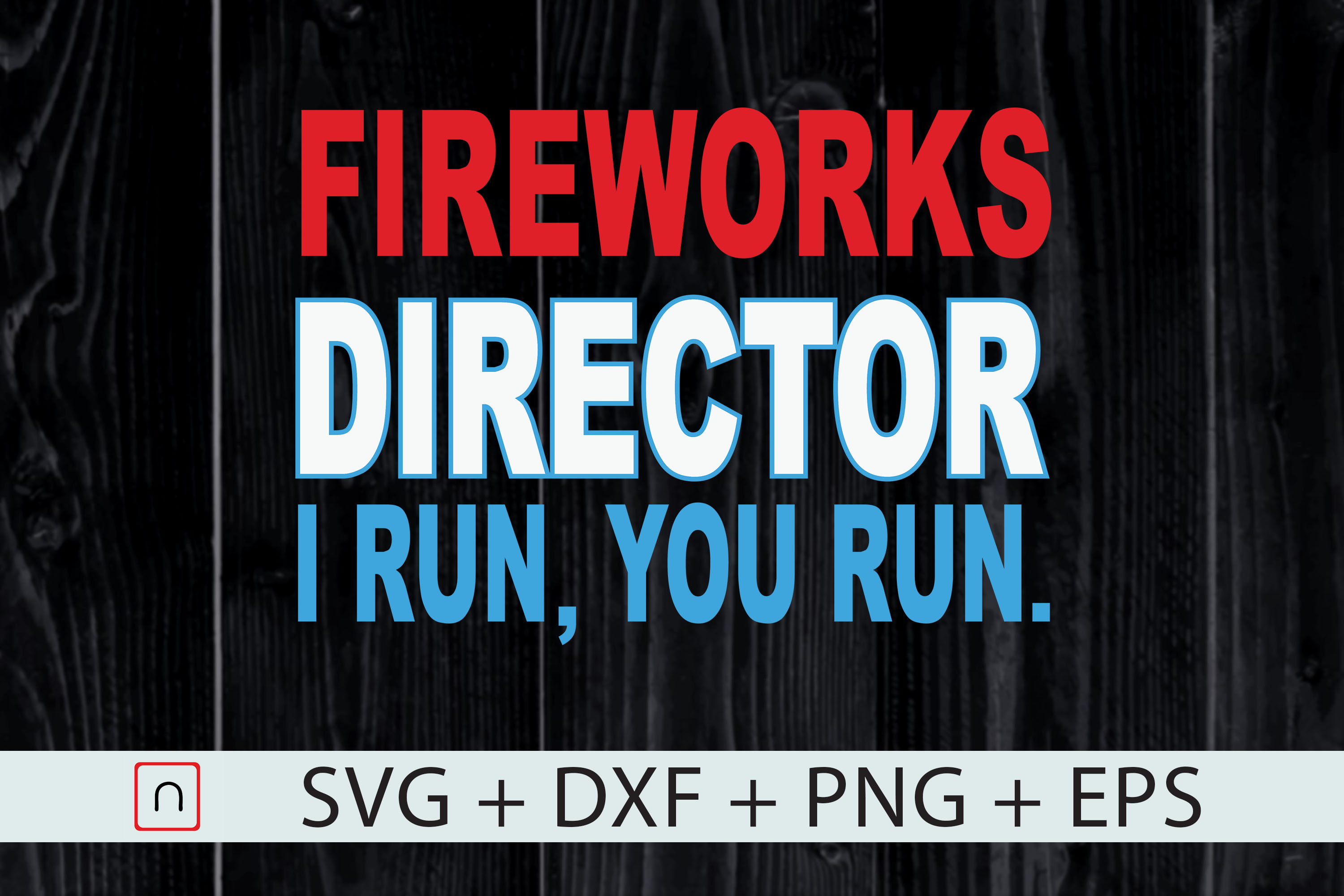 Download Free Fireworks Director If I Run You Run Graphic By Novalia for Cricut Explore, Silhouette and other cutting machines.