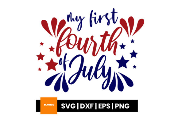Download Free First 4th Of July Svg Graphic By Maumo Designs Creative Fabrica for Cricut Explore, Silhouette and other cutting machines.