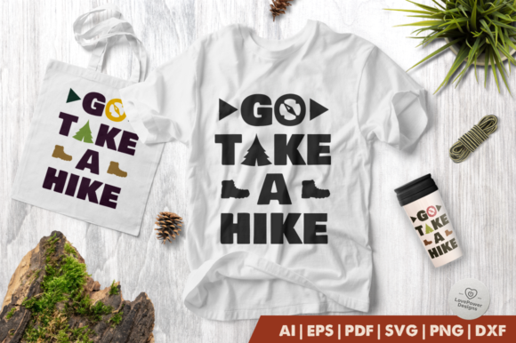 Hiking Go Take A Hike Graphic By Lovepowerdesigns Creative