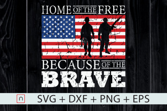 Download Free Home Free Because Brave 4th Of July Graphic By Novalia for Cricut Explore, Silhouette and other cutting machines.