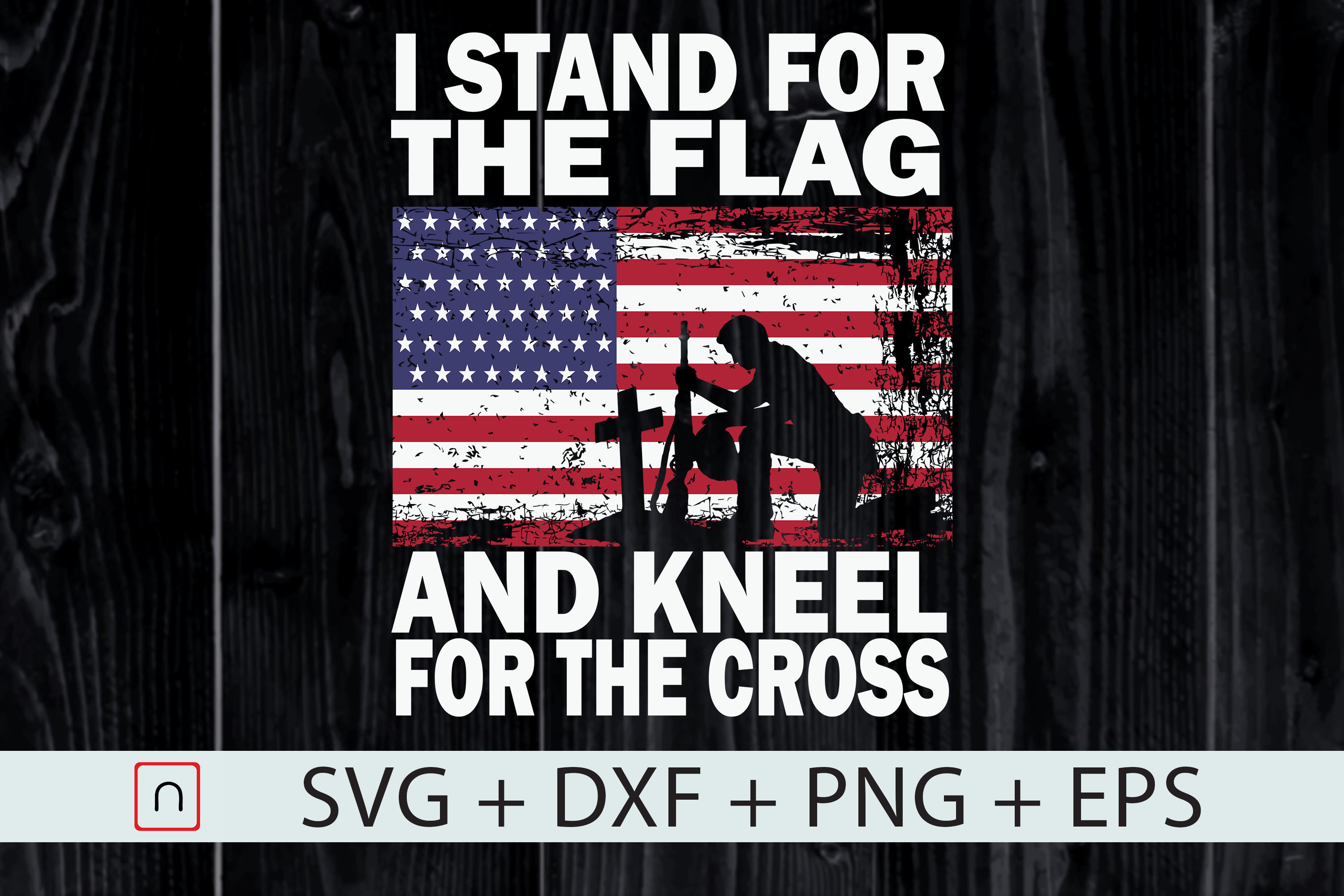 Download Free I Stand For The Flag Kneel For The Cross Graphic By Novalia for Cricut Explore, Silhouette and other cutting machines.