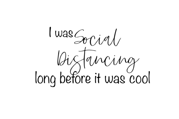 Print on Demand: I Was Social Distancing 2020 Funny Graphic Print Templates By AM Digital Designs