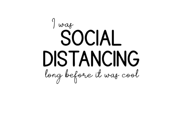 Print on Demand: I Was Social Distancing Funny Graphic Print Templates By AM Digital Designs