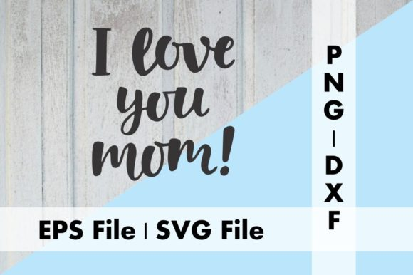 Print on Demand: I Love You Mom Crafters Graphic Crafts By Deespana Studio