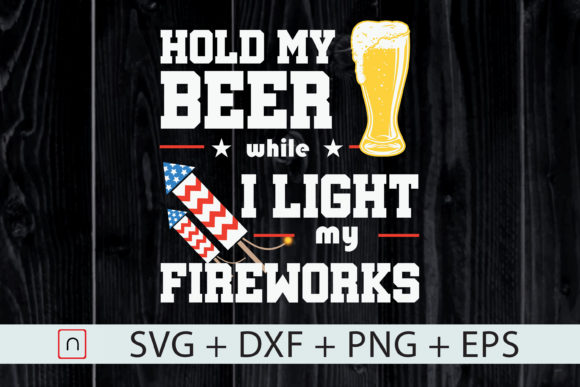 Print on Demand: July Fireworks Director Hold My Beer Graphic Print Templates By Novalia