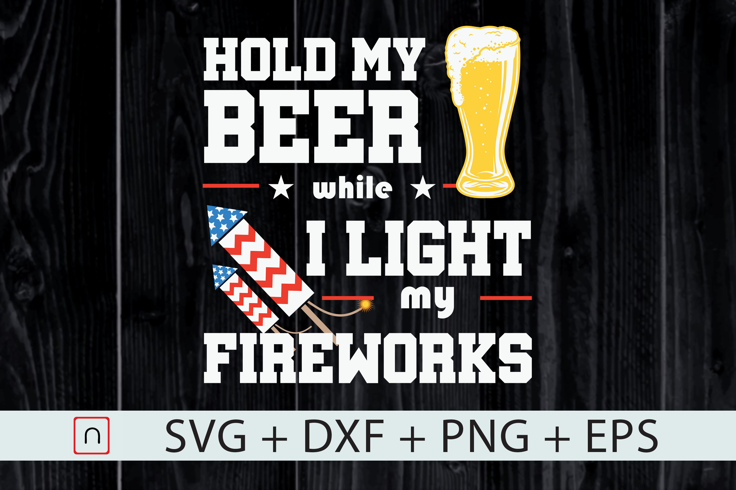 Download Free July Fireworks Director Hold My Beer Graphic By Novalia for Cricut Explore, Silhouette and other cutting machines.