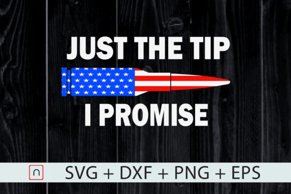 Download Free Just The Tip I Promise American Flag Graphic By Novalia for Cricut Explore, Silhouette and other cutting machines.