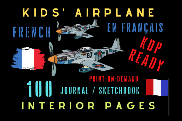 Print on Demand: Kids Airplane KDP Interior French Graphic KDP Interiors By Majestic Twelve