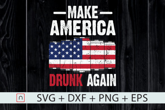 Print on Demand: Make America Drunk Again 4th of July Graphic Print Templates By Novalia