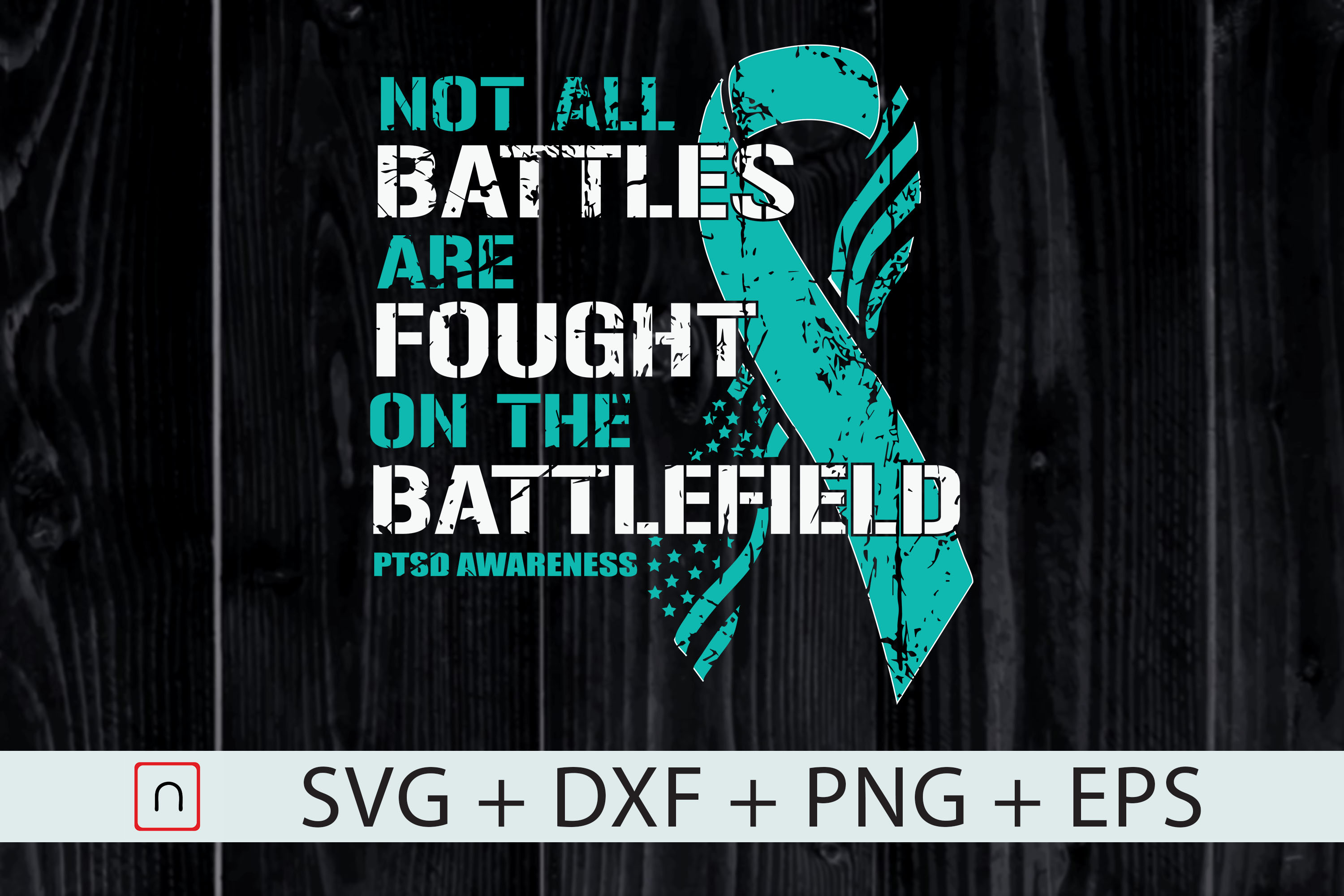 Download Free Not All Battles Fought Battlefield Ptsd Graphic By Novalia for Cricut Explore, Silhouette and other cutting machines.
