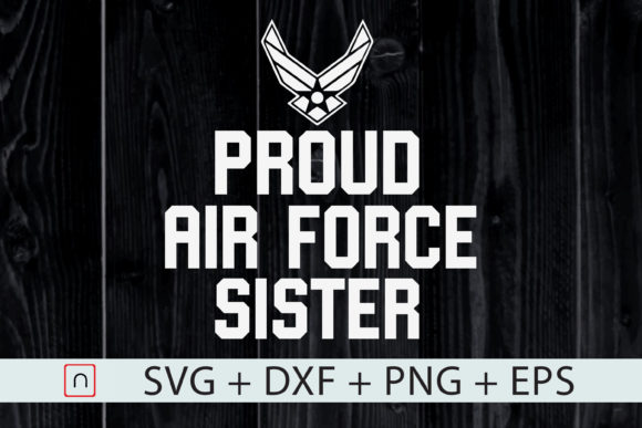 Download Free Proud Air Force Sister Veteran Pride Graphic By Novalia for Cricut Explore, Silhouette and other cutting machines.