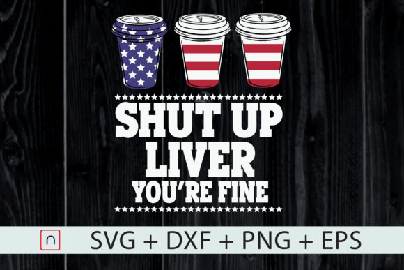 Download Free Shut Up Liver You Re Fine Graphic By Novalia Creative Fabrica for Cricut Explore, Silhouette and other cutting machines.