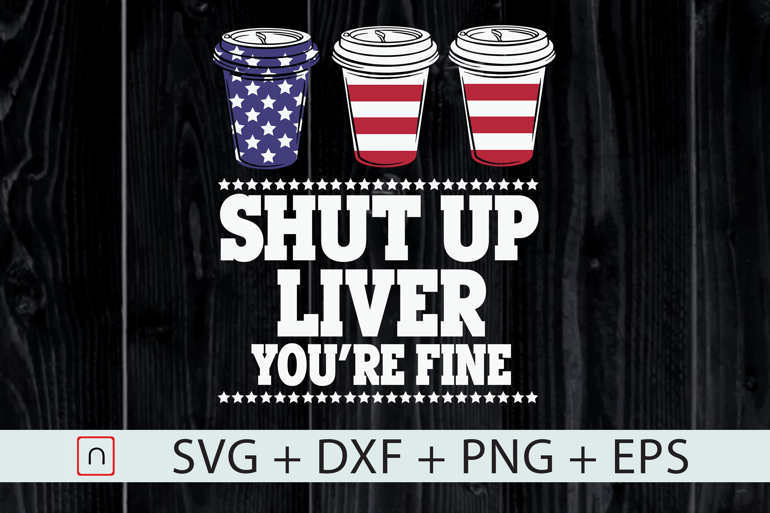 Download Free Shut Up Liver You Re Fine Beer Drinking Grafik Von Novalia for Cricut Explore, Silhouette and other cutting machines.