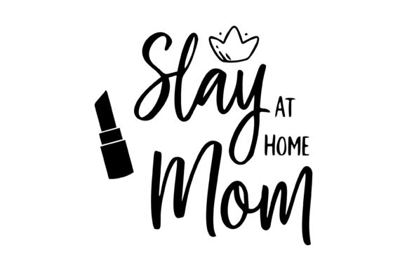 Print on Demand: Slay at Home Mom Funny Graphic Print Templates By AM Digital Designs