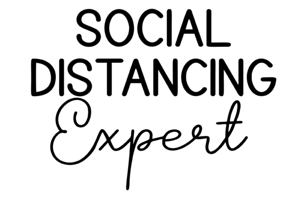 Print on Demand: Social Distancing Expert Funny Graphic Print Templates By AM Digital Designs